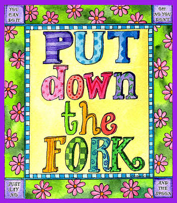 Painting - Put Down The Fork by Pamela  Corwin
