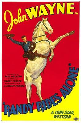 Postv Photograph - Randy Rides Alone, John Wayne, 1934 by Everett