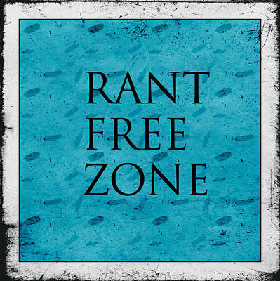 Rant Free Zone Art Print by Bonnie Bruno
