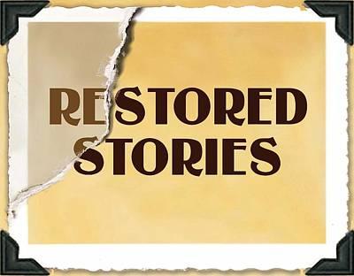 Digital Art - Restored Stories by Atheena Romney