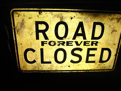 Road Closed Forever Art Print by Todd Sherlock