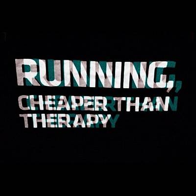 Cheap Photograph - #running #cheaper #then #therapy #when by Bryanna Farmer