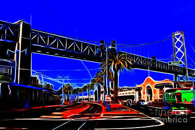 San Francisco Embarcadero And The Bay Bridge Electrified Print by Wingsdomain Art and Photography