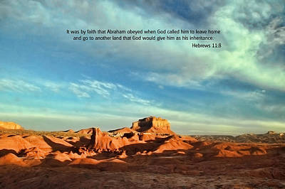 Photograph - Scripture And Picture Hebrews 11 8 by Ken Smith