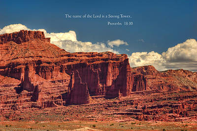 Fisher Towers Photograph - Scripture And Picture Proverbs 18 10 by Ken Smith
