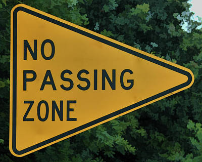 Photograph - Sign-no Passing Zone by Michael Flood