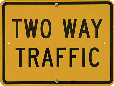 Photograph - Sign-two-way-traffic by Michael Flood