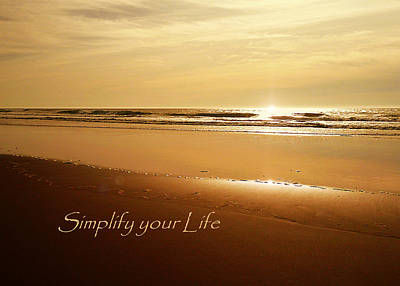 Photograph - Simplify Your Life by Cindy Wright
