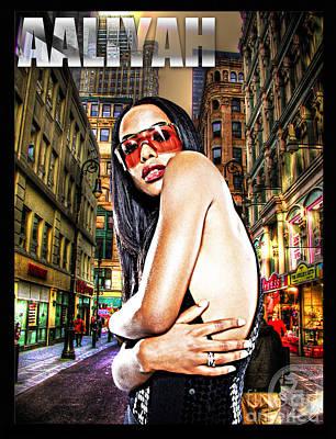Rhythm And Blues Digital Art - Street Phenomenon Aaliyah by The DigArtisT