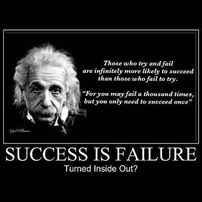 Fame Wall Art - Photograph - Success Is Failure Turned Inside Out by Nigel Williams