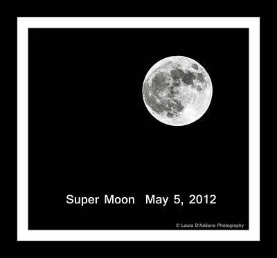 Photograph - Super Moon 2012 by Laura DAddona