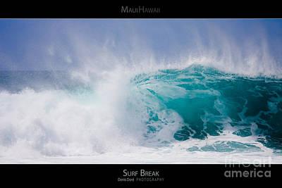 Surf Break - Maui Hawaii Posters Series Art Print by Denis Dore