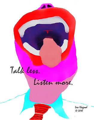 Talk Less Listen More Art Print