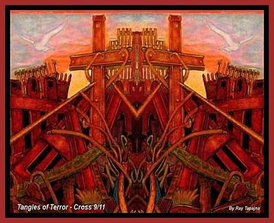 Print featuring the mixed media Tangles Of Terror Cross Nine Eleven  by Ray Tapajna