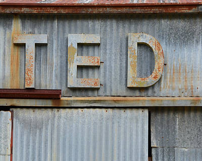 Photograph - Ted Rusty Name Sign Art by Nikki Marie Smith