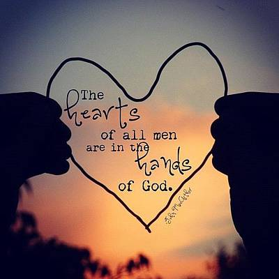 Inspirational Photograph - the Hearts Of All Men Are In The by Traci Beeson