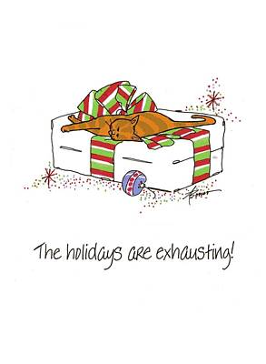 The Holidays Are Exhausting. Art Print