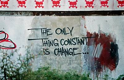 The Only Thing Constant Is Change Art Print
