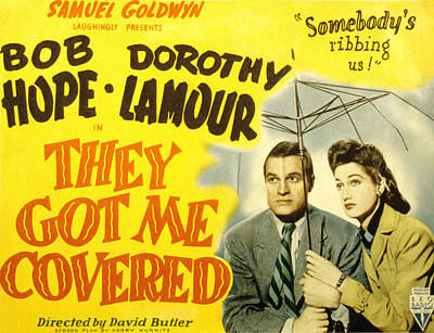 Posth Photograph - They Got Me Covered, Bob Hope, Dorothy by Everett