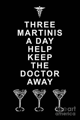 Three Martini A Day Help Keep The Doctor Away - Black Art Print by Wingsdomain Art and Photography