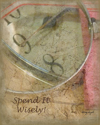 Photograph - Time - Spend It Wisely by Cindy Wright