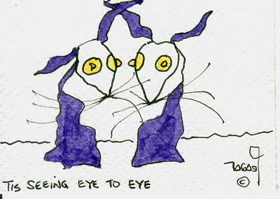 Tisart Drawing - Tis Seeing Eye To Eye by Tis Art