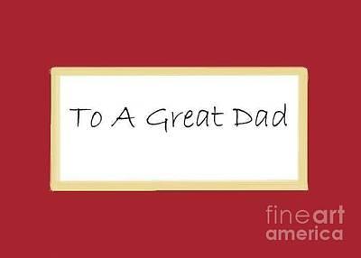 To A Great Dad Art Print by Dessie Durham