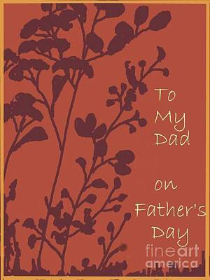 To My Dad On Fathers Day Art Print by Dessie Durham