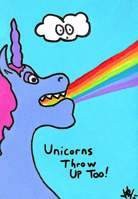 Unicorn Drawing - Unicorns Throw Up Too by Jera Sky