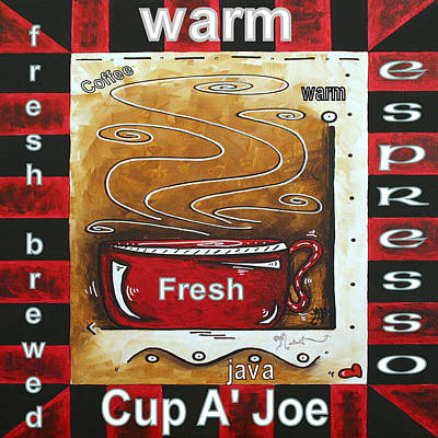 Warm Cup Of Joe Original Painting Madart Art Print by Megan Duncanson