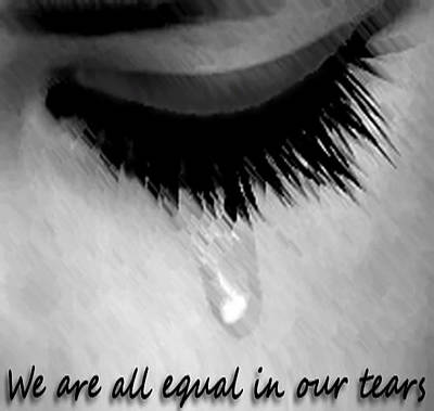 We Are All Equal In Our Tears Art Print by Darren Stein