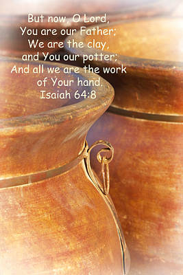 Hand Thrown Pottery Photograph - We Are The Clay - You The Potter by Kathy Clark