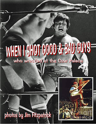 Photograph - When I Shot Good And Bad Guys Who Wrestled At The Cow Palace Book By Jim Fitzpatrick by Jim Fitzpatrick