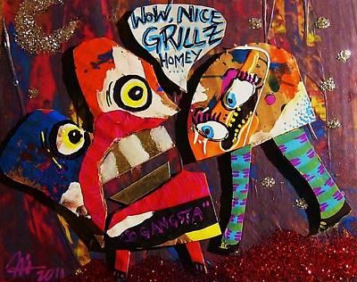 Homey Mixed Media - Wow Nice Grillz Homey by Nancy Mitchell