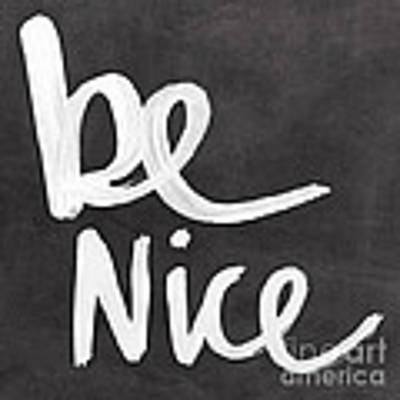 Be Nice Art Print by Linda Woods