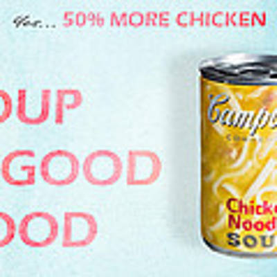 Campbell's Soup Is Good Food Art Print by James Sage