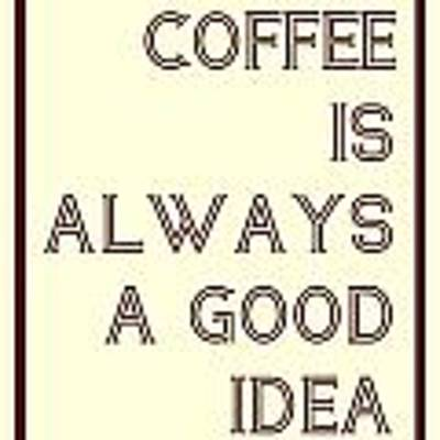 Coffee Is Always A Good Idead Art Print