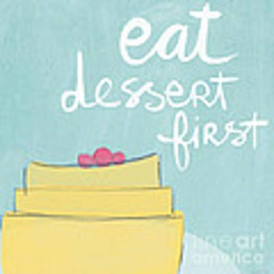 Eat Dessert First Art Print by Linda Woods