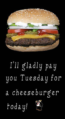 Lender Digital Art - . . . I'll Gladly Pay You Tuesday . . . by Daniel Hagerman