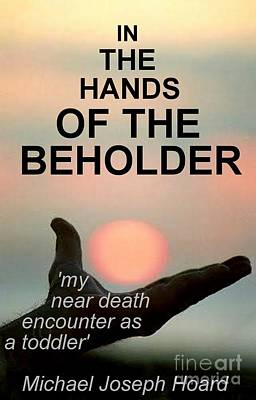 Photograph -  In The Hand Of The Beholder by Michael Hoard