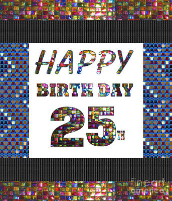 Painting - 25th Happy Birthday Greeting Cards Pillows Curtains Phone Cases Tote By Navinjoshi Fineartamerica by Navin Joshi