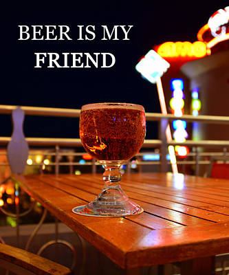 My Friend Photograph - A Friendly Beer by David Lee Thompson