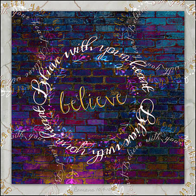 Digital Art - Believe With Your Heart by Christine Nichols