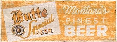 Photograph - Butte Special Beer Ghost Sign by Dutch Bieber