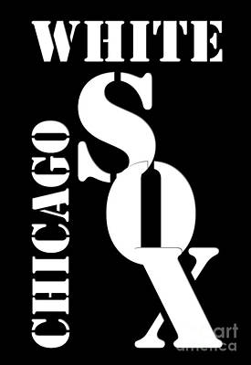 White Sox Digital Art - Chicago White Sox Typography by Pablo Franchi