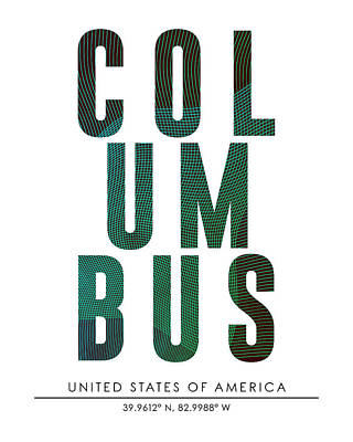 Mixed Media - Columbus, United States Of America - City Name Typography - Minimalist City Posters by Studio Grafiikka
