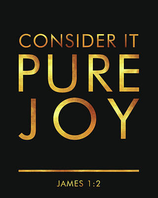 Beliefs Mixed Media - Consider It Pure Joy - James 1 2 - Bible Verses Art by Studio Grafiikka
