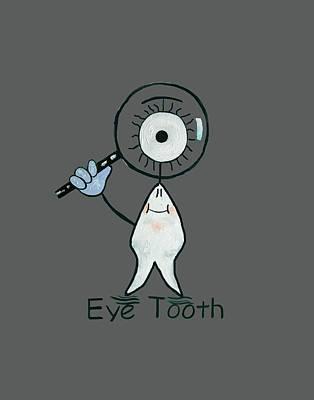 Eye Tooth Art Print
