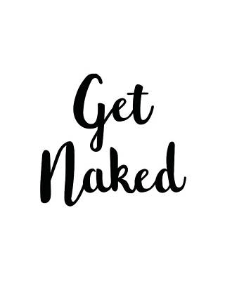 Mixed Media - Get Naked by Studio Grafiikka