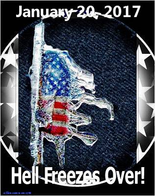 Inauguration Digital Art - Hell Freezes Over by Ellen Cannon
